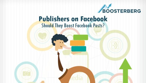 Boosterberg - Smart Facebook Advertising Automation Tool - Publishers and Facebook - Should They Boost Facebook Posts