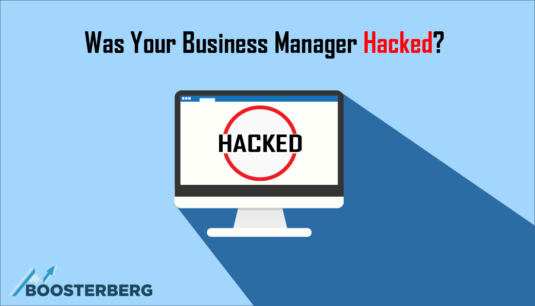 Was your Facebook Business Manager Account Hacked?