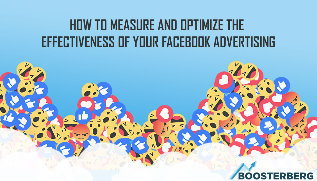 How to Measure and Optimize the Effectiveness of Your Facebook Advertising
