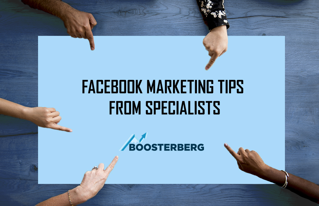 Facebook marketing tips from specialists