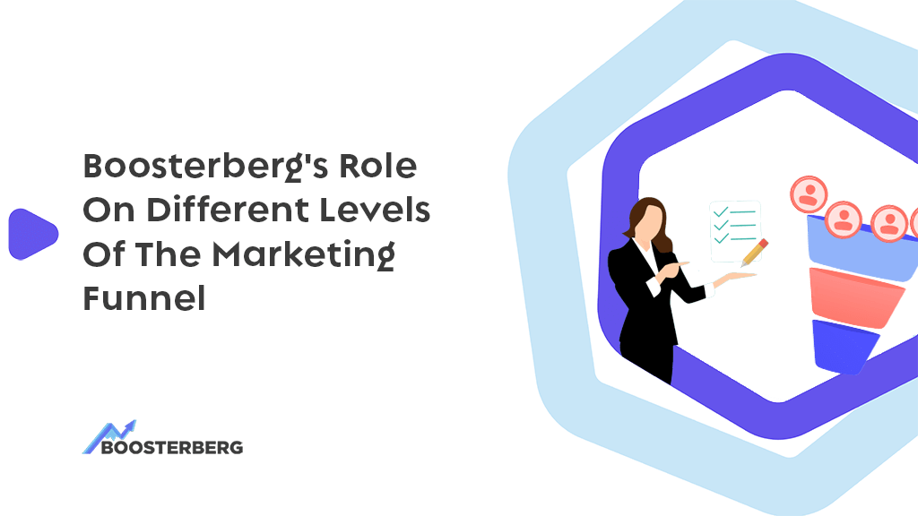 Boosterberg's role on different levels of the marketing funnel