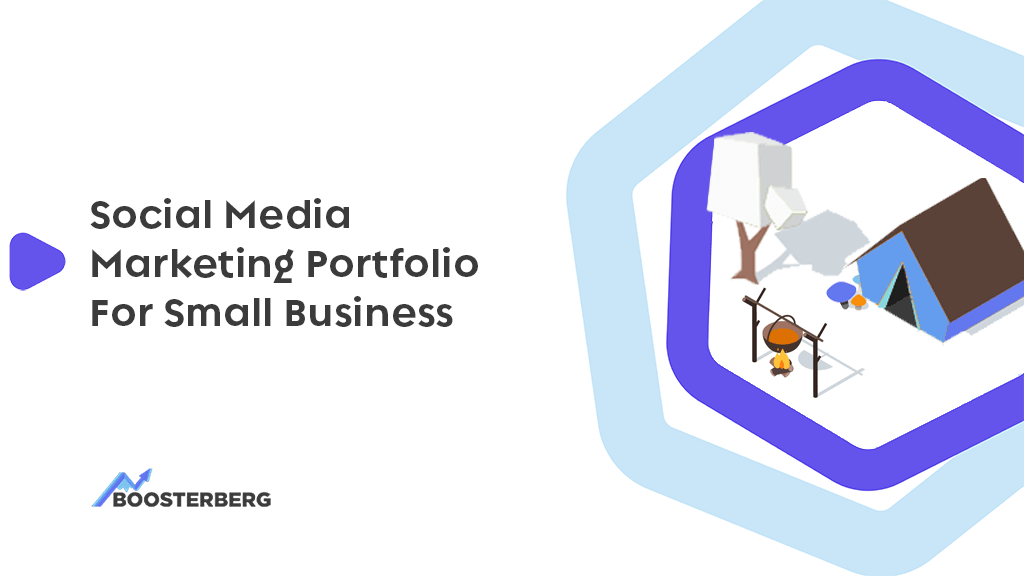 Show, Don't Tell: How To Create A Social Media Marketing Portfolio For Small Business?