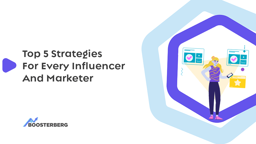 5 Strategies Every Influencer (And Marketer) Need To Succeed